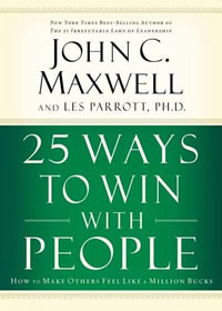 25 Ways to Win with People: John Maxwell