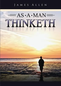 As a Man Thinketh: James Allen